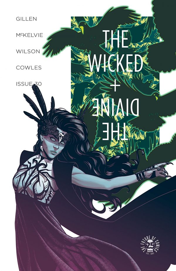 A woman with feathers sticking from her head and black lines painted across her face leans far t the left, her dress draped dramatically on a hand reaching out behind her. Above her the text reads, the Wicked + the Divine in stylized script. This is the cover for the Wicked and the Divine 30.
